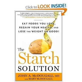 The Starch Solution (you can eat potatoes)