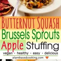 Butternut Squash, Brussels Sprouts, Apple Stuffing. This beautiful dish is almost the start of your holiday meal. It's easy to make if you use squash that is already cut up from your grocery store. It roasts very quickly this way. #plantbased #wfpb #vegan #stuffing #veganstuffing
