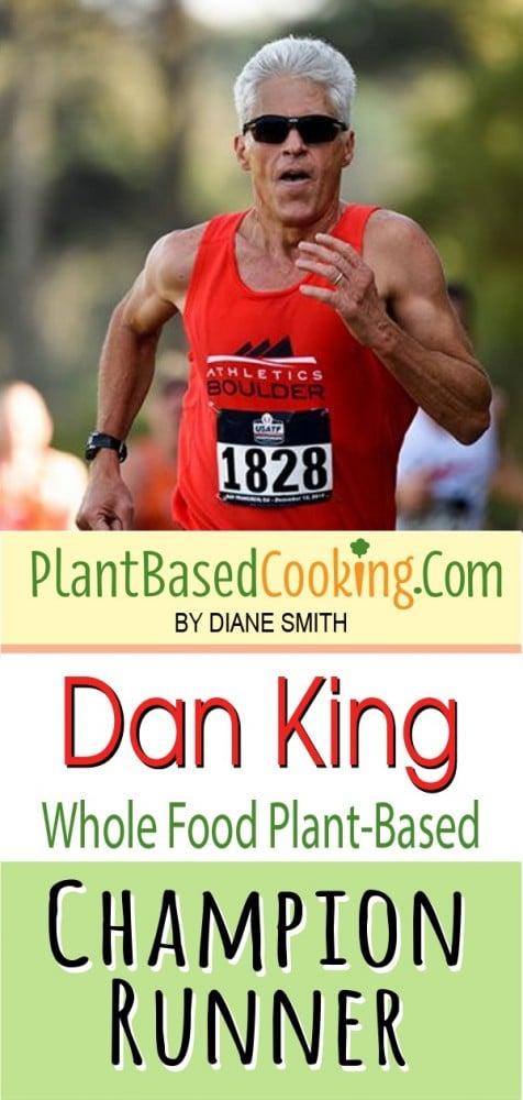 Dan King runningin marathon top with text overlay Dan King Whole Food Plant-Based Champion Runner
