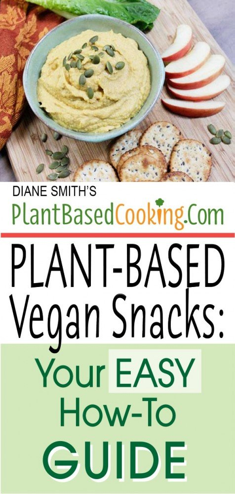 Plant-based vegan snacks; your easy how to guide