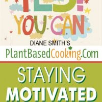 """Yes you Can! """"Staying Motivated on a Plant-Based Diet"""""""
