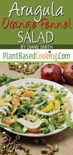 """Arugula, Orange Fennel Salad by Diane Smith of plantbasedcooking.com"""