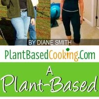 """""""Meet Carol - A Plant-Based Success Story by Diane Smith of PlantBasedCooking.com"""""""