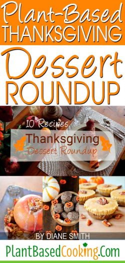 """""""Plant-Based Thanksgiving Dessert Roundup Article by Diane Smith of PlantBasedCooking.com"""""""