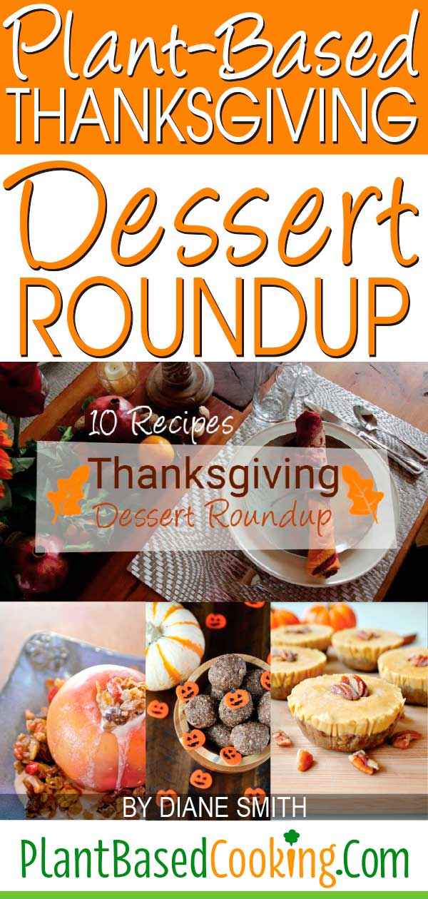 """Plant-Based Thanksgiving Dessert Roundup Article by Diane Smith of PlantBasedCooking.com"""