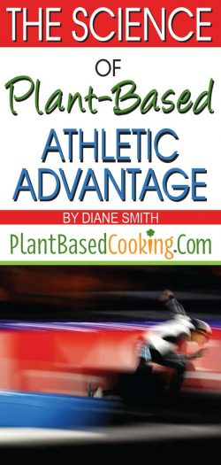 """The Science of Plant-Based Athletic Advantage"" by Diane Smith of plantbasedcooking.com"