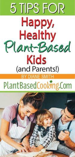 5 Tips for Happy, Healthy Plant-Based Kids (and Parents!) Article