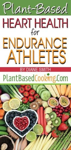 """Article: """"Plant-Based Heart Health for Endurance Athletes"""" by Diane Smith of PlantBasedCooking.com"""