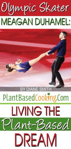 "Meagan Duhamel iceskating, an article about ""Living the Plant-Based Dream"", plantbasedcooking.com"