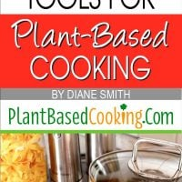 """""""12 Must-Have Kitchen Tools for Plant-Based Cooking by Diane Smith of PlantBasedCooking.com"""""""