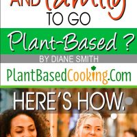 """article """"Want your friends and family to go plant-based? by Diane Smith of plantbasedcooking.com - Here's How..."""""""