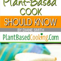 """Seven More Classic Recipes Every Plant-Based Cook Should Know"" by Diane Smith of PlantBasedCooking.com"