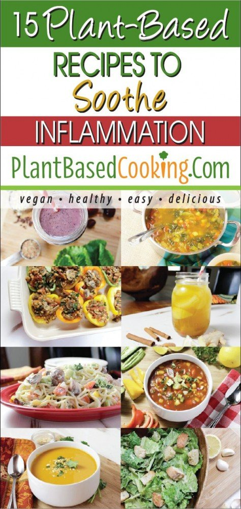 15 Plant-Based Recipes to Sooth Inflammation by Diane Smith of PlantBasedCooking.com