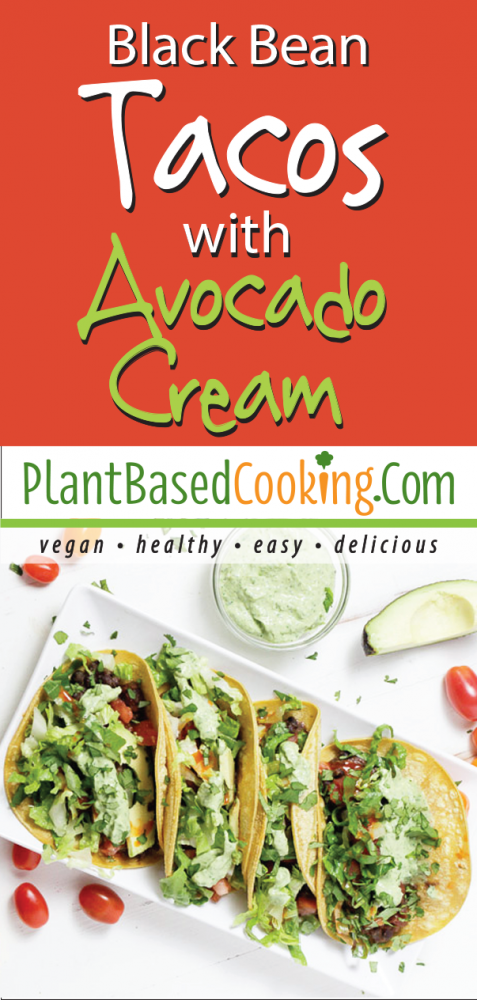 Black Bean Tacos with Avocado cream by plantbasedcooking.com