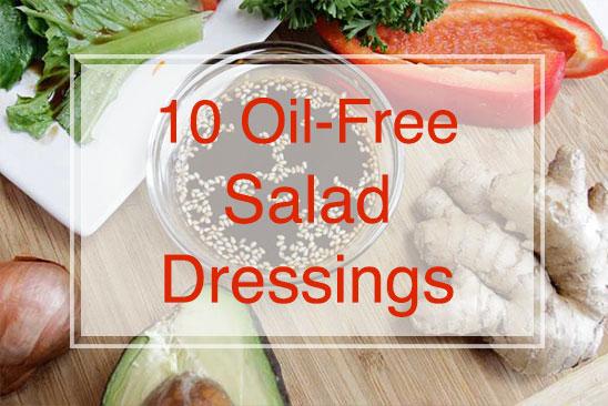 10 Oil-Free Salad Dressings