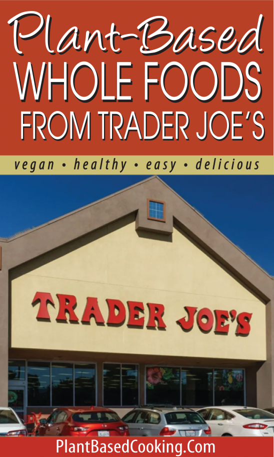 plant-based whole food shopping list from Trader Joe's created by plantbasedcooking.com