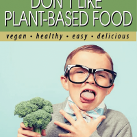 Reader Questions: Help! We just don't like plant-based food! article
