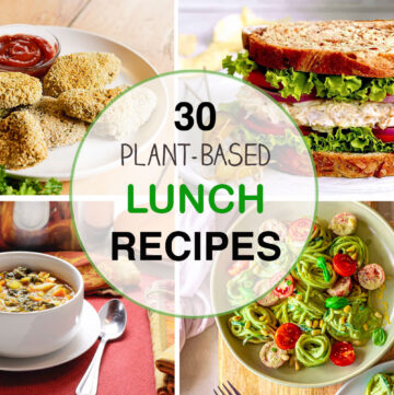 4 Plant-Based Lunch Ideas